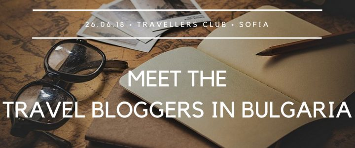 Meet the travel bloggers in Bulgaria on June 26th in Sofia